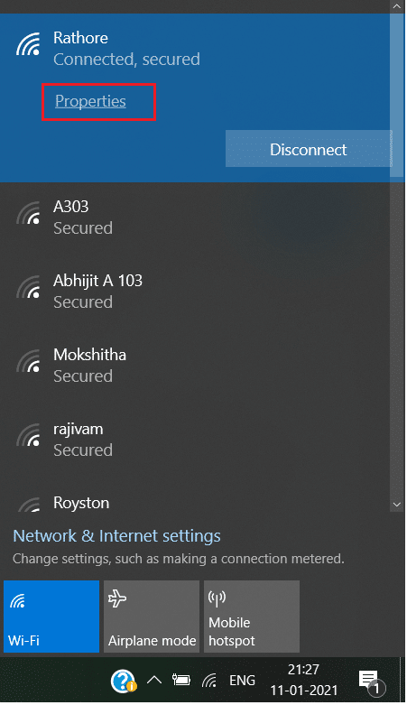 Click on the connected Wi-Fi network and click on Properties | WiFi keeps disconnecting in Windows 10