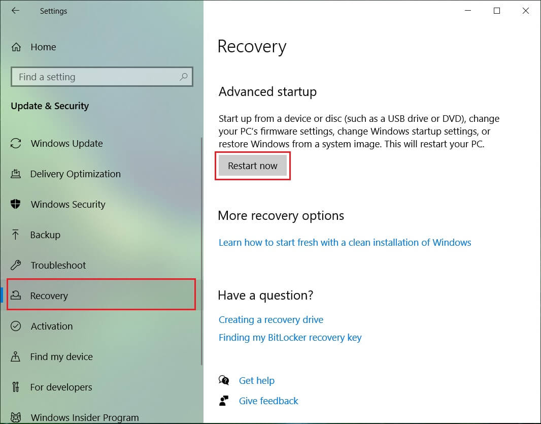 Select Recovery and click on Restart Now under Advanced Startup