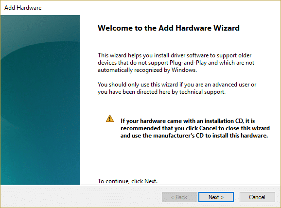 click next in welcome to add hardware wizard