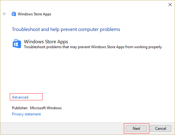click on Advanced and then click Next to run Windows Store Apps Troubleshooter