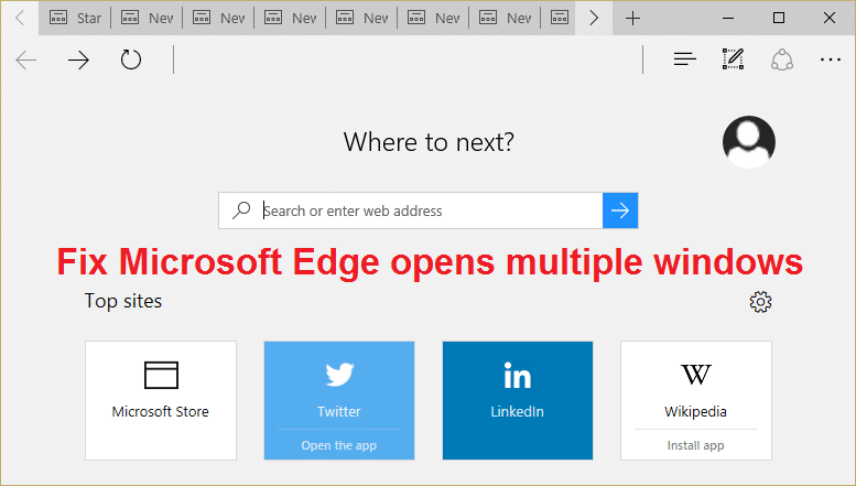 Fix Microsoft Edge opens multiple windows