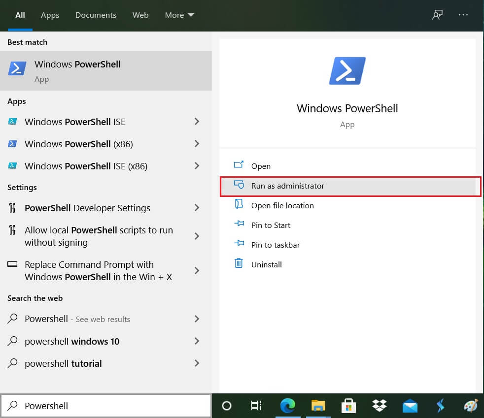 In the Windows search type Powershell then right-click on Windows PowerShell (1)