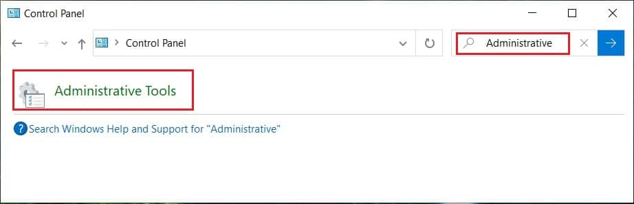 Type Administrative in the Control Panel search and select Administrative Tools