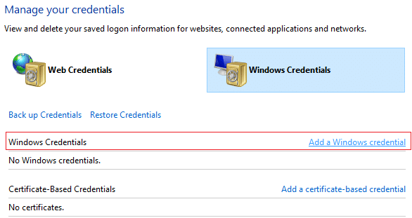Select Windows Credentials and then click on Add a Windows credential