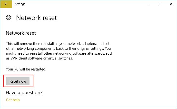 Under Network reset click Reset now