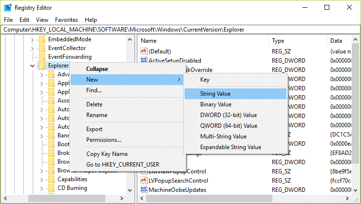 Right-click on Explorer then select New and then click on String Value
