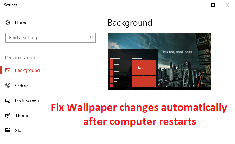 Fix Wallpaper changes automatically after computer restarts