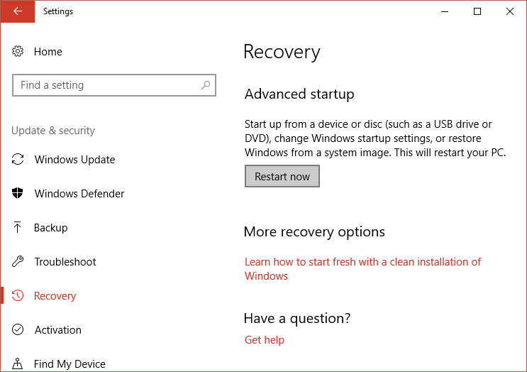 Click on Restart now under Advanced startup in Recovery