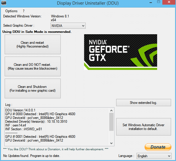 Use Display Driver Uninstaller to uninstall NVIDIA Drivers