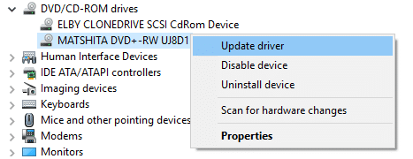 Right-click on your DVD or CD ROM and select Update Driver