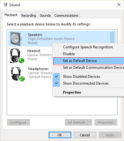 Select your speakers then right-click on it and select Set as Default Device