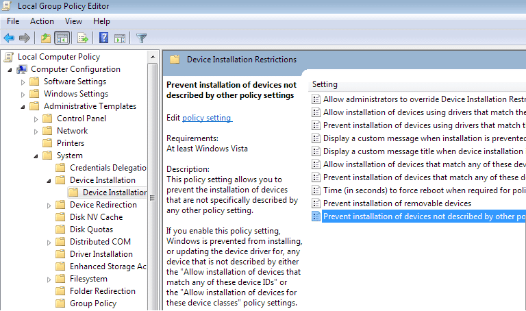 Go to Device Installation Restrictions in gpedit.msc