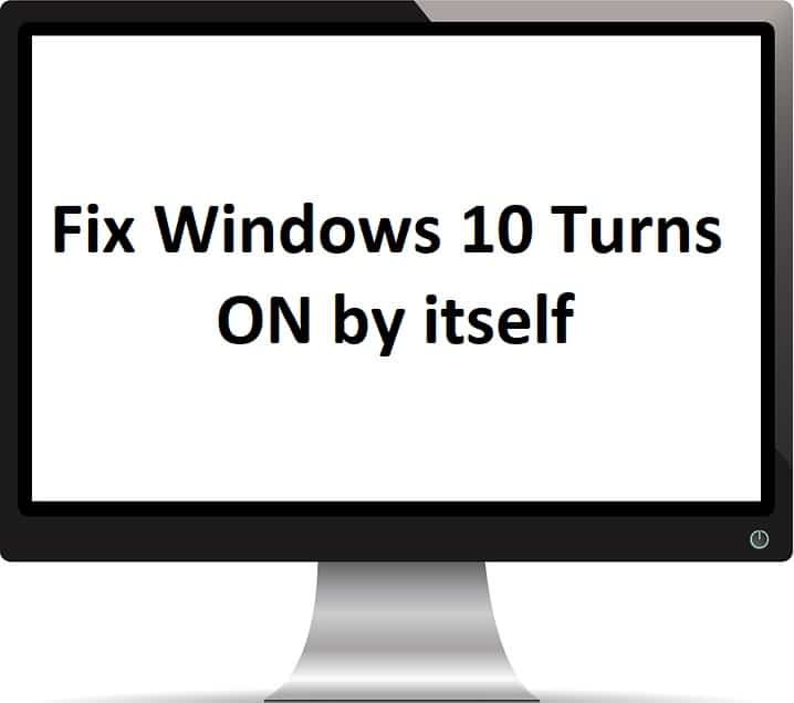 How To Fix Windows 10 Turns ON by itself