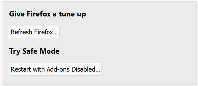 Restart with Add-ons disabled and Refresh Firefox