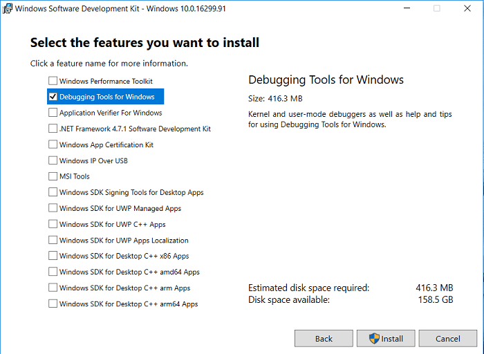 At Select the features you want to install screen select only the Debugging Tools for Windows option