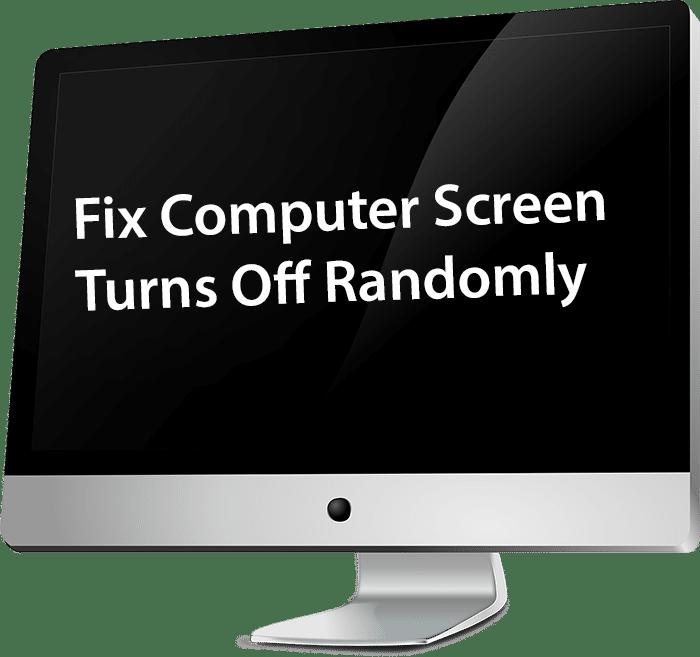 Fix Computer Screen Turns Off Randomly
