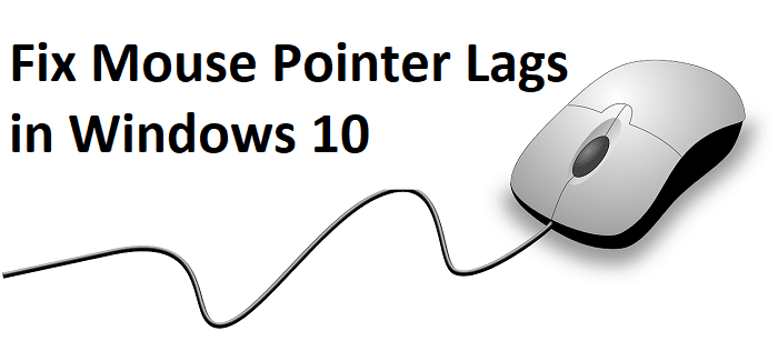 Fix Mouse Pointer Lags in Windows 10