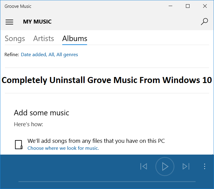 Completely Uninstall Grove Music From Windows 10