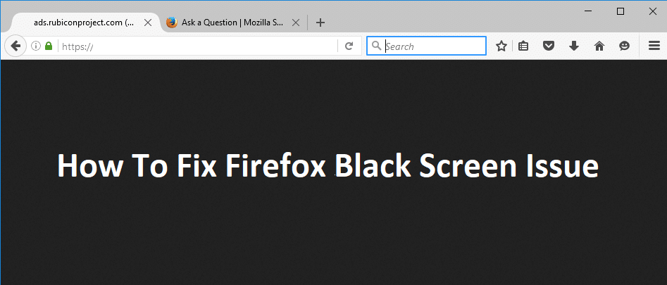 How To Fix Firefox Black Screen Issue