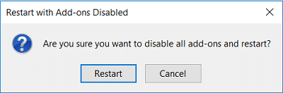 On the popup click on Restart to disable all add-ons