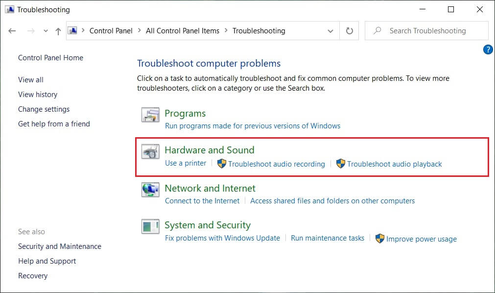 Click on Troubleshootingand then select Hardware and Sound