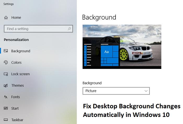 Fix Desktop Background Changes Automatically in Windows 10