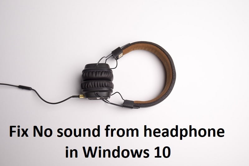 Fix No sound from headphone in Windows 10