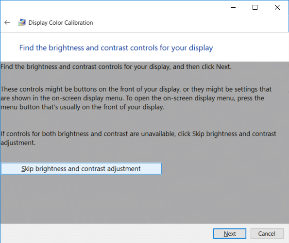 Find the brightness and contrast controls of your display and click Next