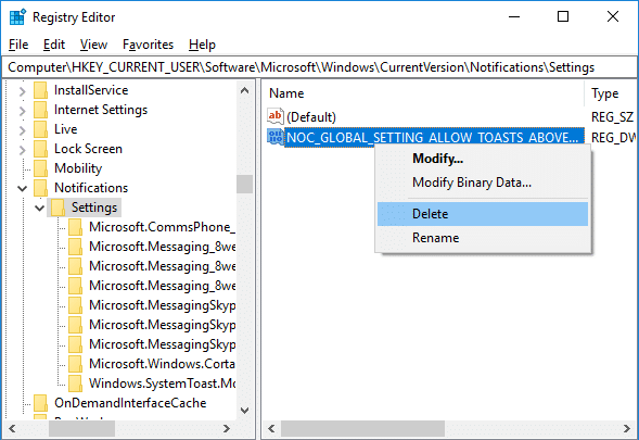 Right click on NOC_GLOBAL_SETTING_ALLOW_TOASTS_ABOVE_LOCK DWORD & Select Delete