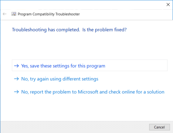 Select Yes, save these settings for this program   Change Compatibility Mode for Apps in Windows 10