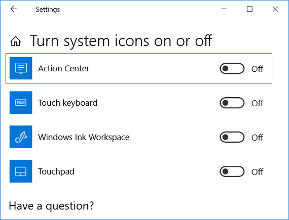 Toggle the switch to Off next to Action Center