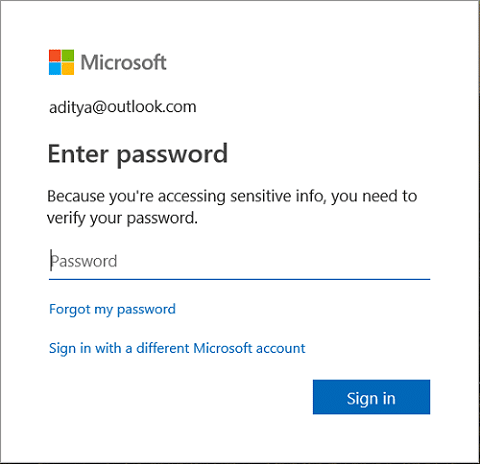 You may need to verify your account password by typing in the Microsoft account password
