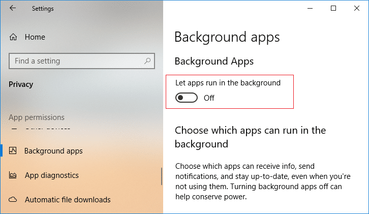 Disable the toggle next toLet apps run in the background | How to Disable Background Apps in Windows 10