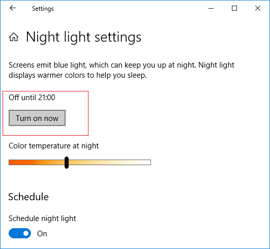 If you need to enable night light feature immediately then under Night light settings click on Turn on now