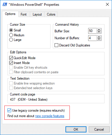 To enable legacy mode for PowerShell checkmark Use legacy console (requires relaunch)