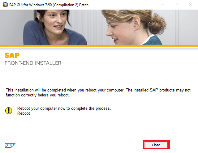 Once the installation of SAP GUI Hotfix is completed, click Close