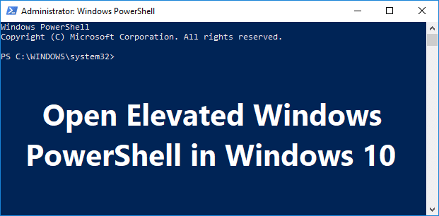 7 Ways to Open Elevated Windows PowerShell in Windows 10