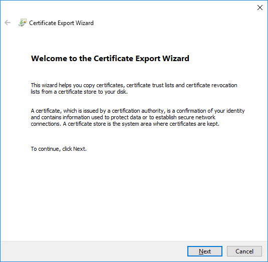 On the Welcome to the Certificate Export Wizard screen simply click Next to continue