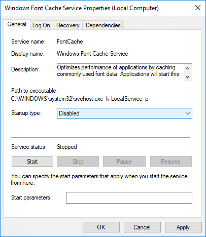 Make sure to set the Startup type as Disabled for Window Font Cache Service