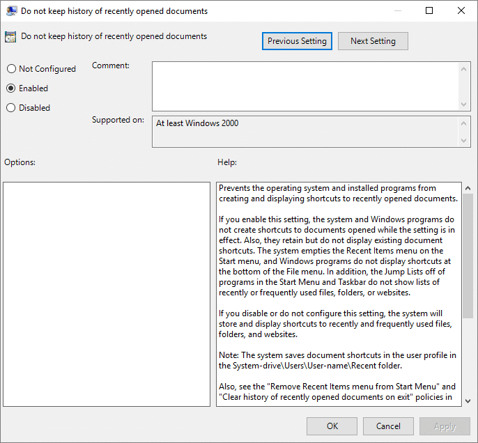 To disable Recent Items and Frequent Places, simply select Enabled for above policy