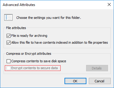 Fix Encrypt Contents To Secure Data Grayed Out In Windows 10