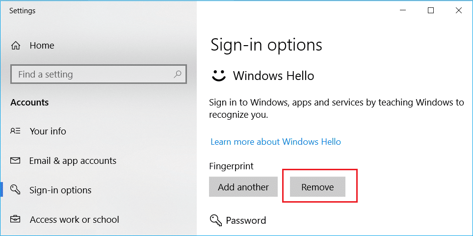 Under Windows Hello, locate Fingerprint or Facial Recognition then clickRemove button