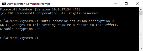 fsutil behavior set disableencryption 0  |Fix Encrypt Contents To Secure Data Grayed Out In Windows 10