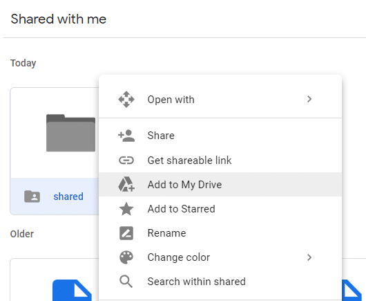 Right-click on the shared folder and selectAdd to My Drive
