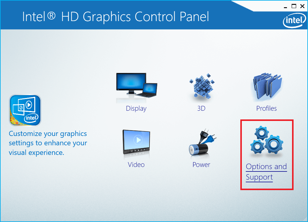 From Intel Graphics Control Panel select Option & support