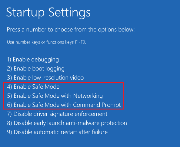 From Startup Settings window choose the functions key to Enable Safe Mode