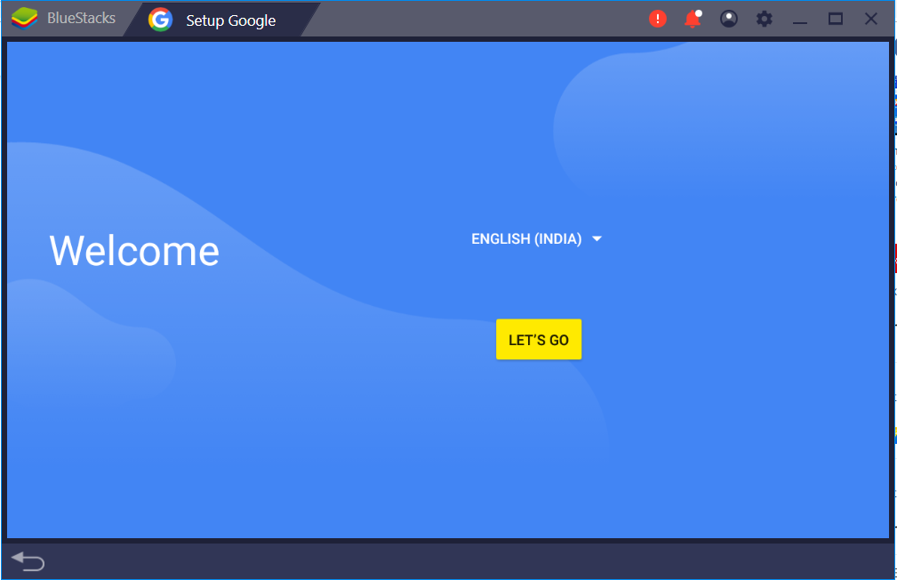Launch BlueStacks then click on 'LET'S GO' to set up your Google account