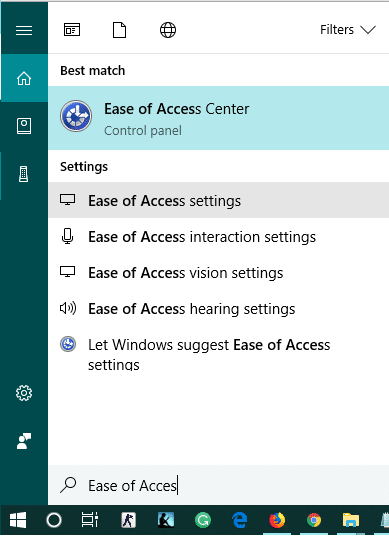 Search for ease then click onEase of Access settings from Start Menu