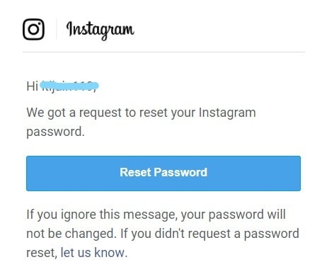 Open your email id or phone messages and click on the Password Reset link.