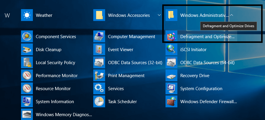Open Start Menu and Navigate to All Apps > Windows Administrative Tools and click on Disk Defragment Tool